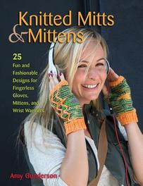 Knitted Mitts & Mittens. 25 Fun and Fashionable Designs for Fingerless Gloves, Mittens, and Wrist Warmers, Gunderson, Amy, Paperback (21.95 EUR)